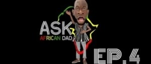 Video: Africanape comedy - Ask African Dad Episode 4